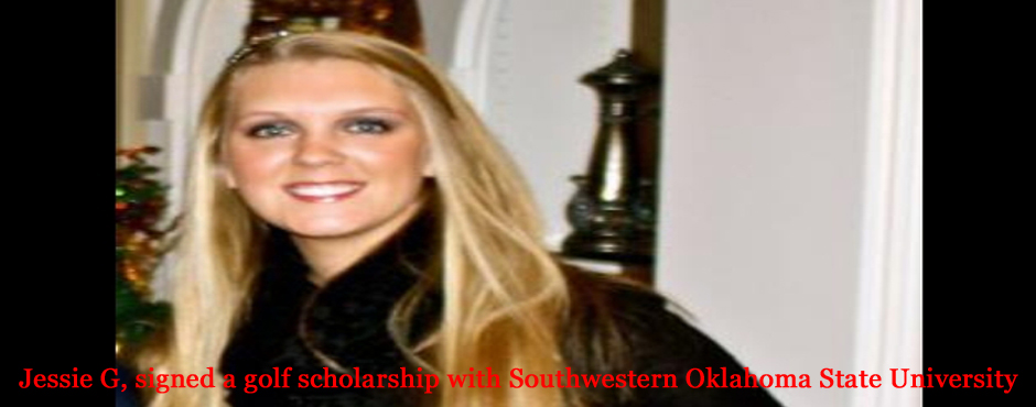 Jessie G, signed a golf scholarship with Southwestern Oklahoma State University